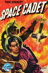 Tom Corbett: Space Cadet: Classic Edition #4              by             Paul S. Newman