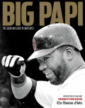 Big Papi: The Legend and Legacy of David Ortiz 9781633196261