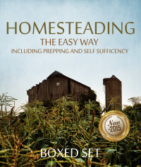 Homesteading The Easy Way Including Prepping And Self Sufficency: 3 Books In 1 Boxed Set              by             Speedy Publishing