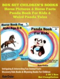 Box Set Children's Books: Horse Pictuers & Horse Facts - Panda Book For Kids & Weird Panda Tales 9781634288545