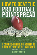 How to Beat the Pro Football Pointspread: A Comprehensive, No-Nonsense Guide to Picking NFL Winners 9781634500296