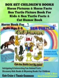 Box Set Children's Books: Horse Pictures & Horse Facts - Sea Turtle Picture Book For Kids & Sea Turtle Facts & Cat Humor Book 9781635016543