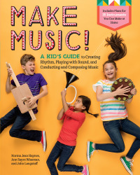 Make Music!              by             Norma Jean Haynes; Ann Sayre Wiseman; John Langstaff
