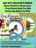 Box Set Children's Books: Horse Pictures & Horse Facts - Frog Picture Book For Kids - Funny Dog Books For Kids 9781680328820