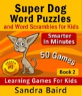 Super Dog Word Puzzles and Word Scrambles 9781681272245