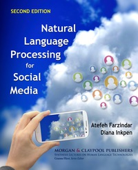 Natural Language Processing for Social Media              by             Atefeh Farzindar; Diana Inkpen