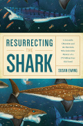 Resurrecting the Shark: A Scientific Obsession and the Mavericks Who Solved the Mystery of a 270-Million-Year-Old Fossil 9781681773926