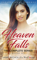 Heaven Falls - The Complete Series Supernatural Romance 9781681854885