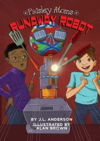 Runaway Robot              by             J.L. Anderson