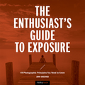 The Enthusiast's Guide to Exposure 9781681982595