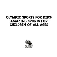 Amazing Sports for Children Of All Ages Olympic Sports For Kids
