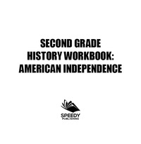 Second Grade History Workbook: American Independence              by             Baby Professor