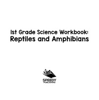 1st Grade Science Workbook: Reptiles and Amphibians              by             Baby Professor