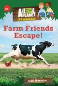 Farm Friends Escape! (Animal Planet Adventures Chapter Books #2) 9781683303299