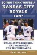 So You Think You're a Kansas City Royals Fan? 9781683580065