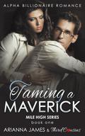 Taming a Maverick (Book 1) Alpha Billionaire Romance 9781683680895