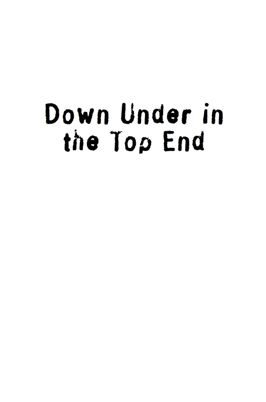 Down Under in the Top End (eBook)
