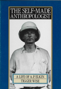 The Self-Made Anthropologist              by             Tigger Wise