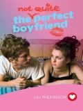 The (Not Quite) Perfect Boyfriend 9781742697499