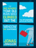 The One Hundred-Year-Old Man Who Climbed Out The Window And Disappeared 9781742699806
