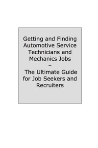 How to Land a Top-Paying Automotive Service Technicians and Mechanics Job: Your Complete Guide to Opportunities, Resumes and Cover Letters, Interviews, Salaries, Promotions, What to Expect From Recruiters and More!              by             Brad Andrews