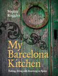 My Barcelona Kitchen 9781743364000