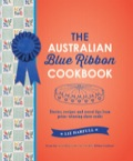 The Australian Blue Ribbon Cookbook: Stories, recipes and secret tips from prize-winning show cooks 9781743433171