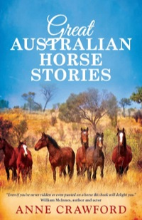 Great Australian Horse Stories              by             Anne Crawford