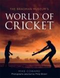 The Bradman Museum's World of Cricket 9781743439753