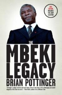 The Mbeki Legacy              by             Brian Pottinger
