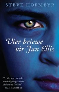 Vier briewe vir Jan Ellis              by             Steve Hofmeyr