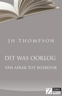 Dit was oorlog              by             JH Thompson