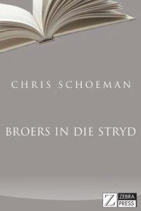 Broers in die Stryd              by             Chris Schoeman