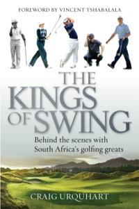The Kings of Swing              by             Craig Urquhart