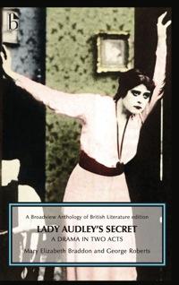 Lady Audley's Secret: A Drama in Two Acts              by             Mary Elizabeth Braddon; George Roberts (Editor); Yevgeniya Traps (Editor)