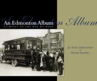 An Edmonton Album              by             Jo-Anne Christensen; Dennis Shappka