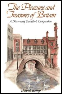 The Pleasures and Treasures of Britain              by             David Kemp