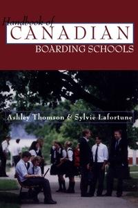 The Handbook of Canadian Boarding Schools              by             Ashley Thomson