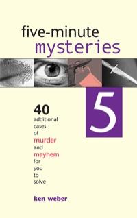 Five-minute Mysteries 5              by             Ken Weber