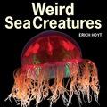 Weird Sea Creatures 9781770856486