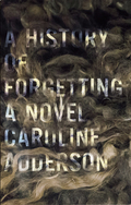 A History of Forgetting 9781771960229