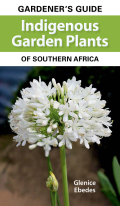 Gardener's Guide Indigenous Garden Plants of Southern Africa 9781775844594
