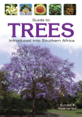 Guide to Trees Introduced into Southern Africa 9781775844709