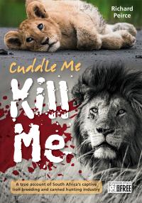 Cuddle Me, Kill Me              by             Richard Peirce
