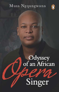 Odyssey of an African Opera Singer              by             Musa Ngqungwana