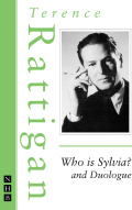 Who is Sylvia? and Duologue (The Rattigan Collection) 9781780013466