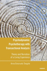 Psychodynamic Psychotherapy with Transactional Analysis              by             Anna Emanuela Tangolo