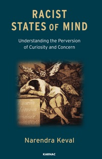 Racist States of Mind: Understanding the Perversion of Curiosity and Concern              by             Keval, Narendra