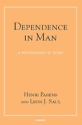 Dependence in Man: A Psychoanalytic Study 9781782412861