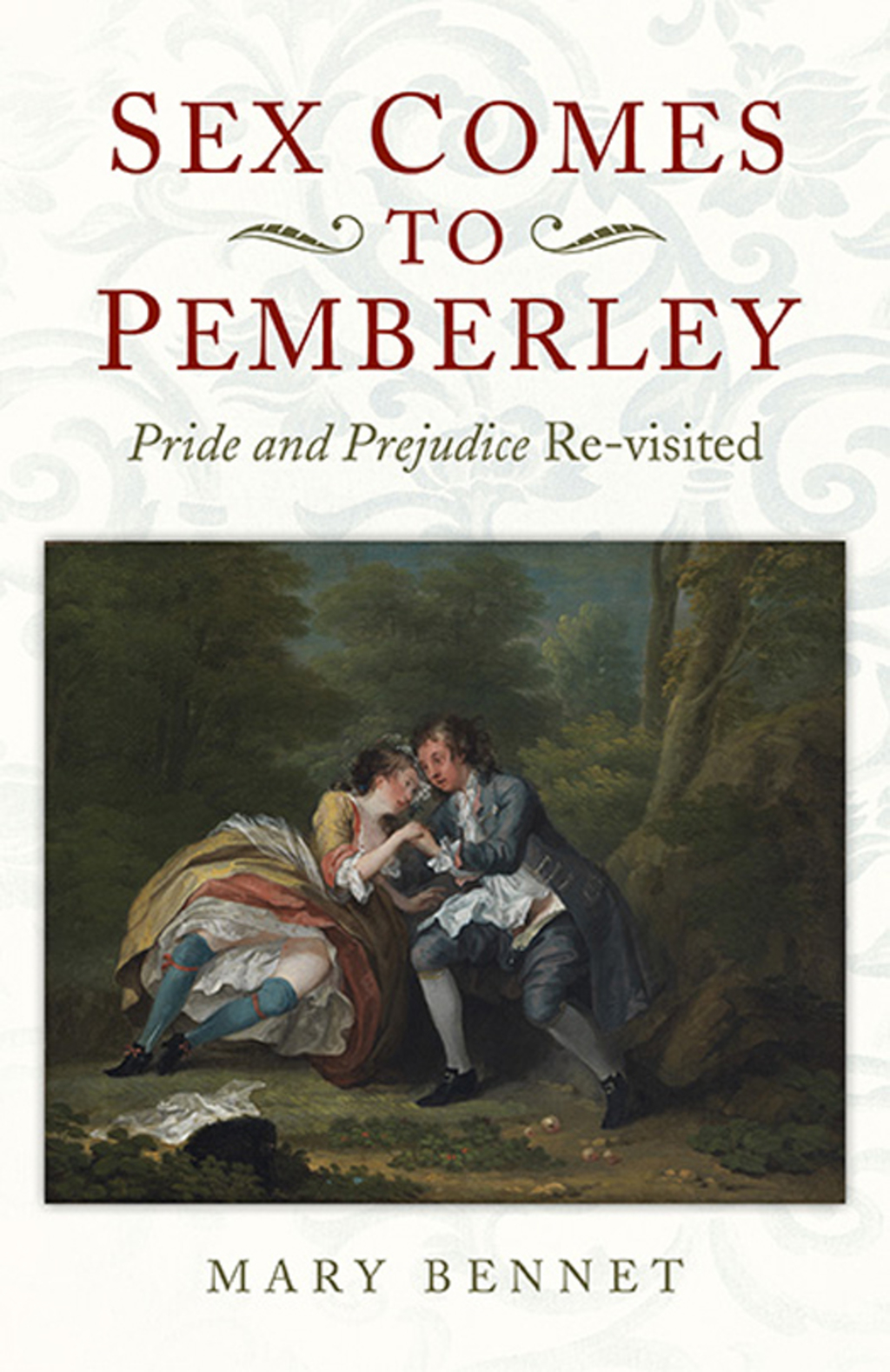 Sex Comes to Pemberley: 'Pride and Prejudice' Re-visited (eBook)